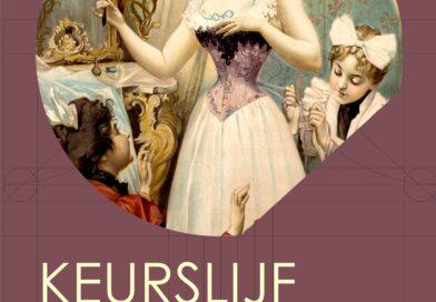 Tentoonstelling  KEURSLIJF – Lijfgoed, Lingerie en Luxe Museum Bussemakerhuis